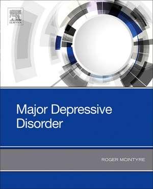 Major Depressive Disorder de Roger S. McIntyre