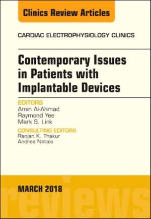 Contemporary Issues in Patients with Implantable Devices, An Issue of Cardiac Electrophysiology Clinics de Amin Al-Ahmad