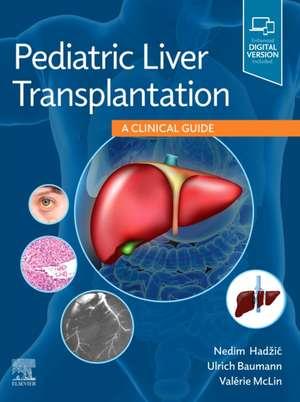 Pediatric Liver Transplantation: A Clinical Guide de Nedim Hadzic