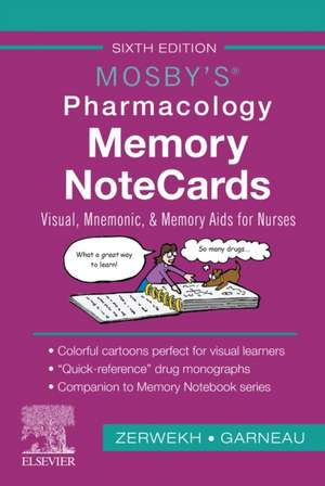 Mosby's Pharmacology Memory NoteCards: Visual, Mnemonic, and Memory Aids for Nurses de JoAnn Zerwekh