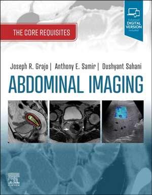 Abdominal Imaging: The Core Requisites de Joseph R. Grajo