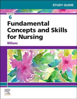 Study Guide for Fundamental Concepts and Skills for Nursing de Patricia A. Williams