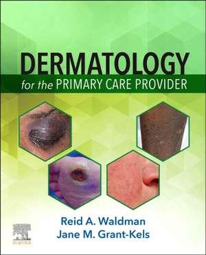 Dermatology for the Primary Care Provider de Reid A. Waldman