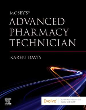 Mosby's Advanced Pharmacy Technician de Karen Davis