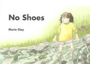 No Shoes de Marie M. Clay