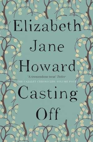 The Cazalet Chronicle 4. Casting Off de Elizabeth Jane Howard