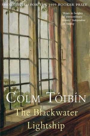 The Blackwater Lightship de Colm Toibin