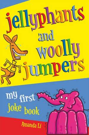 Jellyphants and Wooly Jumpers
