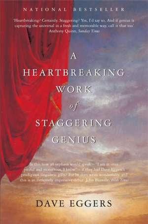 A Heartbreaking Work of Staggering Genius de David Eggers