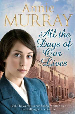 All the Days of Our Lives de Annie Murray