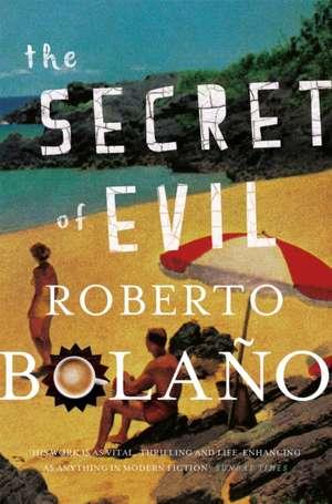 The Secret of Evil de Roberto Bolano
