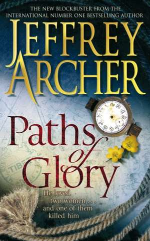 Paths of Glory de Jeffrey Archer