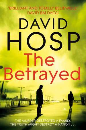 The Betrayed de David Hosp