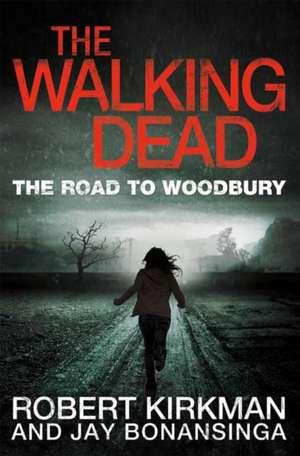The Road To Woodbury de Robert Kirkman