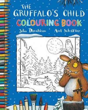 Donaldson, J: The Gruffalo's Child Colouring Book