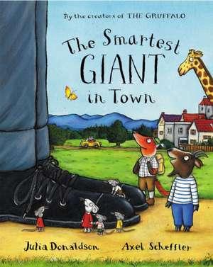 The Smartest Giant in Town de Julia Donaldson