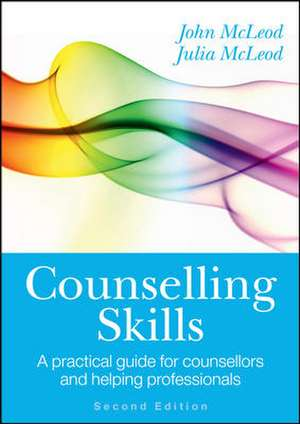 Counselling Skills: A Practical Guide for Counsellors and Helping Professionals