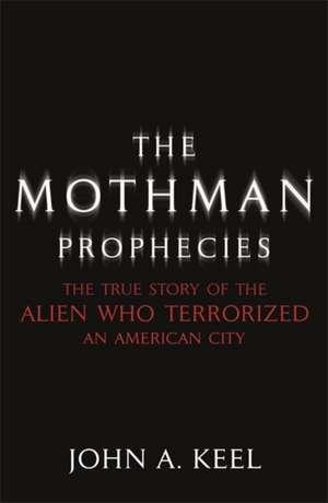 Mothman Prophecies de John A. Keel