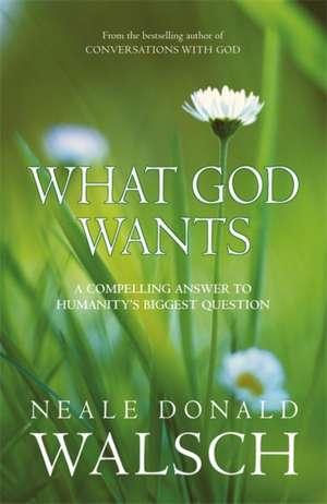 What God Wants de Neale Donald Walsch