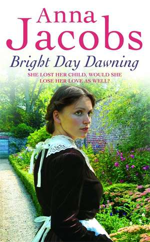 Bright Day Dawning de Anna Jacobs