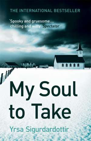 My Soul to Take de Yrsa Sigurdardottir
