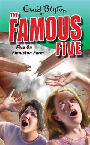 The Famous Five 18. Five on Finniston Farm