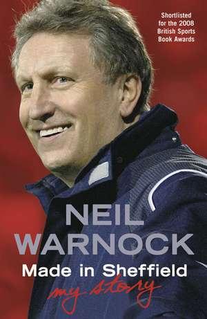Made in Sheffield de Neil Warnock