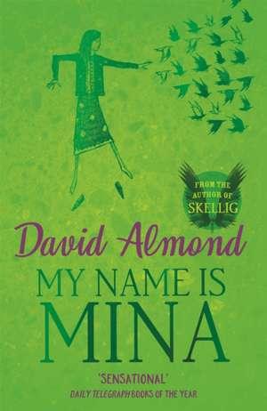 My Name is Mina de David Almond