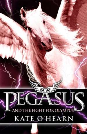 Pegasus and the Fight for Olympus de Kate O'Hearn