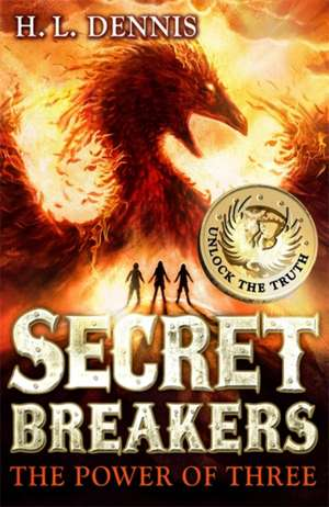Secret Breakers: The Power of Three de H. L. Dennis