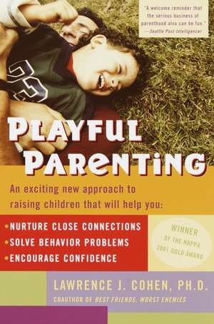 Playful Parenting de Lawrence J. Cohen