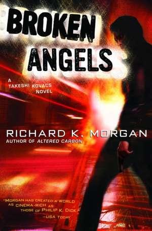 Broken Angels de Richard K. Morgan