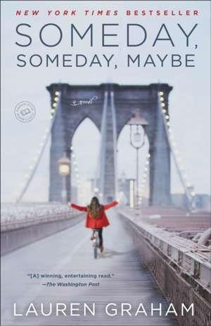 Someday, Someday, Maybe de Lauren Graham