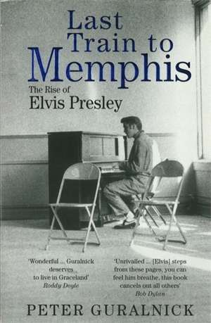 Last Train To Memphis de Peter Guralnick