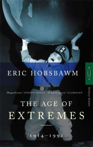 Age of Extremes 1914 - 1991 de Eric Hobsbawm