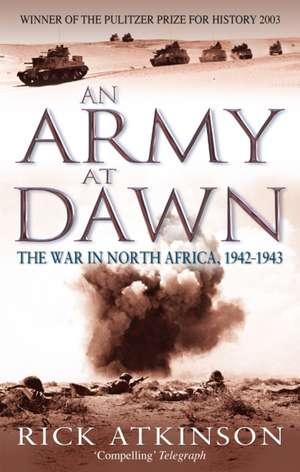 An Army At Dawn de Rick Atkinson