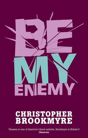 Be My Enemy de Christopher Brookmyre