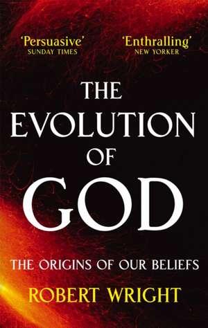 The Evolution Of God de Robert Wright