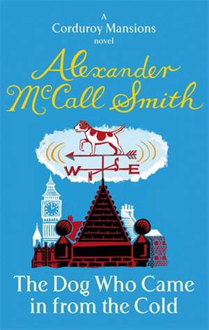 The Dog Who Came in from the Cold de Alexander McCall Smith