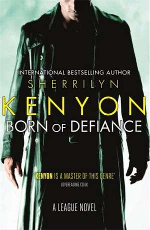 Born of Defiance de Sherrilyn Kenyon