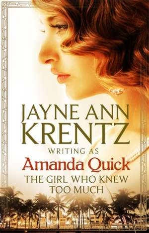 Girl Who Knew Too Much de Amanda Quick
