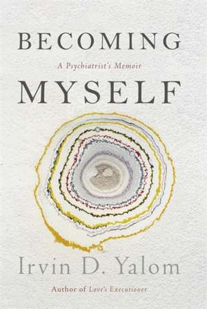 Becoming Myself de Irvin D. Yalom