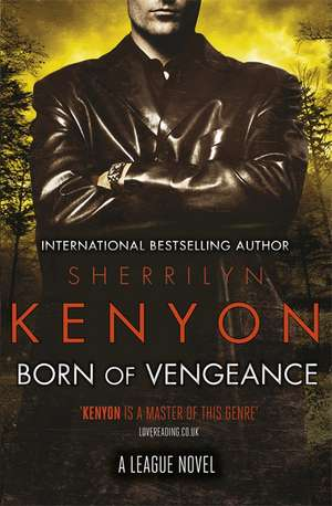Born of Vengeance de Sherrilyn Kenyon