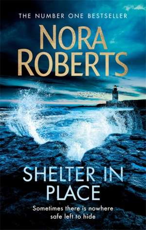 Shelter in Place de Nora Roberts