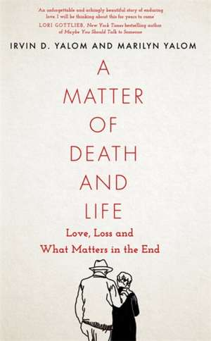A Matter of Death and Life de Irvin Yalom