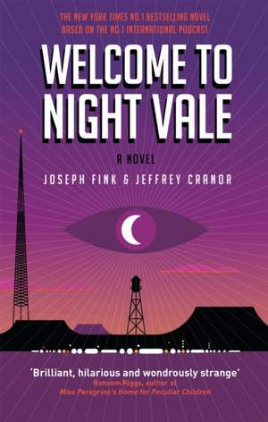Welcome to Night Vale de Joseph Fink