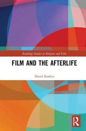 Film and the Afterlife de David Rankin