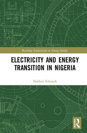 Edomah, N: Electricity and Energy Transition in Nigeria de Norbert Edomah