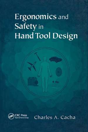 Ergonomics and Safety in Hand Tool Design de Charles A. Cacha