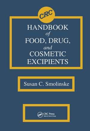 CRC Handbook of Food, Drug, and Cosmetic Excipients de Susan C. Smolinske